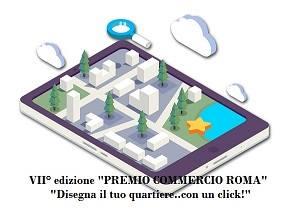 PREMIO COMMERCIO ROMA: disegna il tuo quartiere con un click!
