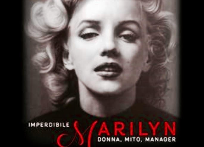 Imperdibile Marilyn: donna, mito, manager in mostra a Roma