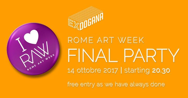 Rome Art Week RAW 2017 9-14 ottobre final party ex dogana