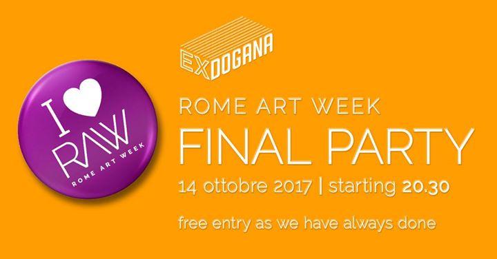 Rome Art Week RAW 2017 9-14 ottobre final party ex dogana