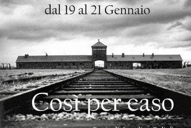 """""""Così per caso"""" , pièce sull'Olocausto al Teatro Tordinona"""