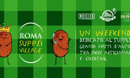 Roma Supplì Village, un intero weekend dedicato al Supplì