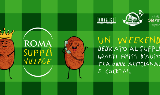 Roma Supplì Village, un intero weekend dedicato al Supplì