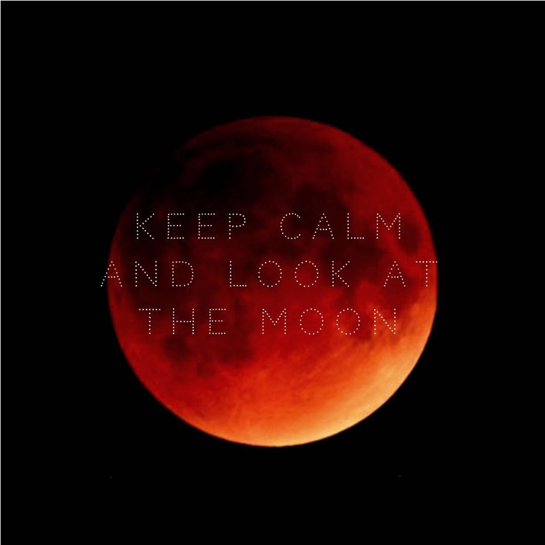 eclissi di luna totale luna rossa roma keep calm and look at the moon