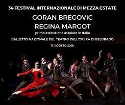 festival internazionale di mezza estate tagliacozzo regina margot goran bregovic