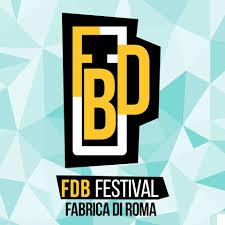 fdb festival fabrica di roma 23 24 25 26 agosto