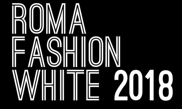 Roma Fashion White 2018 torna il 26 novembre con la sua 12^ edizione