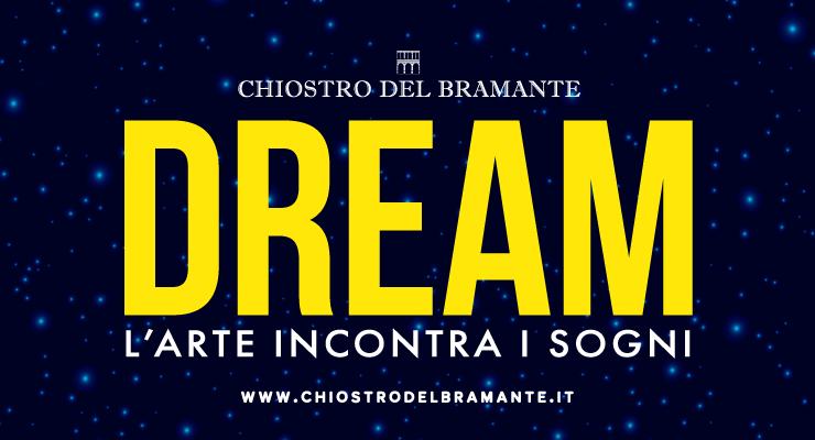 Dream l'arte incontra il sogno chiostro del bramante locandina