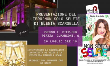 """""""Non Solo Selfie"""" il libro di Elenia Scarsella Presentazione al Pier/ Eur a Roma"""
