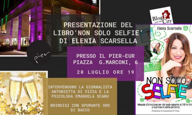 """Presentazione """"Non Solo Selfie"""" il libro di Elenia Scarsella al Pier – Eur a Roma"""