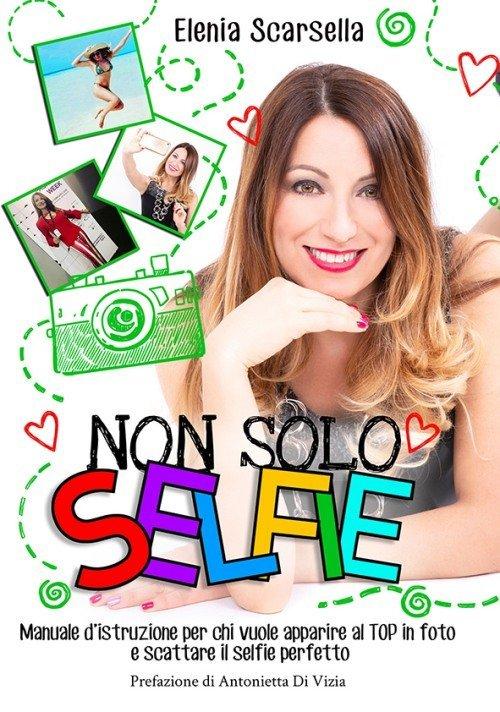 Non solo selfie Elenia Scarsella